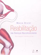 REABILITAÇÃO NAS DOENÇAS NEUROMUSCULARES - ABORDAGEM INTERDISCIPLINAR