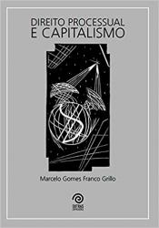 DIREITO PROCESSUAL E CAPITALISMO