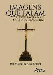 IMAGENS QUE FALAM: A ARTE SACRA NA CULTURA BRASILEIRA
