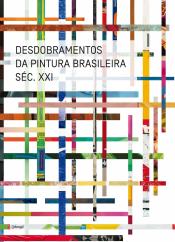 DESDOBRAMENTOS DA PINTURA BRASILEIRA - SEC. XXI - 1