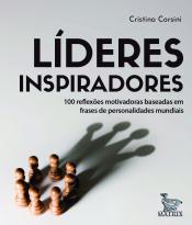 LÍDERES INSPIRADORES - 100 REFLEXÕES MOTIVADORAS BASEADAS EM FRASES DE PERSONALIDADES MUNDIAIS