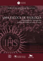 UMA ESCOLA DE TEOLOGIA - A FACULDADE DE TEOLOGIA DOS JESUÍTAS DO BRASIL EM SEUS 70 ANOS