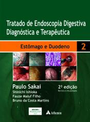TRATADO DE ENDOSCOPIA DIGESTIVA DIAGNÓSTICA E TERAPÊUTICA - VOLUME 2 - ESTÔMAGO E DUODENO