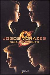 JOGOS VORAZES - GUIA DO TRIBUTO