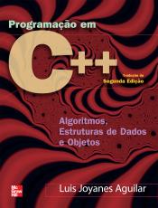 PROGRAMAÇÃO EM C++ - ALGORITMOS, ESTRUTURAS DE DADOS E OBJETOS