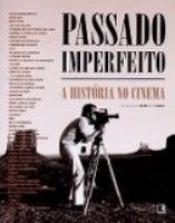 PASSADO IMPERFEITO - A HISTORIA DO CINEMA