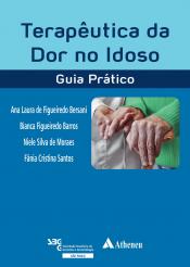 TERAPÊUTICA DA DOR NO IDOSO - GUIA PRÁTICO