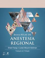 BROWN ATLAS DE ANESTESIA REGIONAL