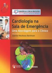 CARDIOLOGIA NA SALA DE EMERGÊNCIA - UMA ABORDAGEM PARA O CLÍNICO