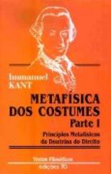 METAFÍSICA DOS COSTUMES. I PARTE. PRINCÍPIOS METAFÍSICOS DA DOUTRINA DO DIREITO