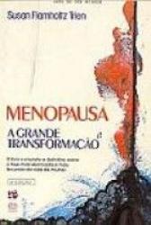 MENOPAUSA A GRANDE TRANFORMACAO