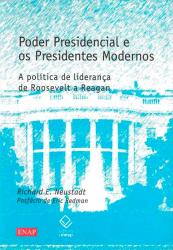 PODER PRESIDENCIAL E OS PRESIDENTES MODERNOS