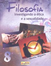 FILOSOFIA - INVESTIGANDO A ETICA E A SEXUALIDADE 8° ... NOGUEIRA- NONATO
