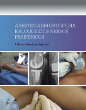 ANESTESIA EM ORTOPEDIA E BLOQUEIO DE NERVOS PERIFÉRICOS