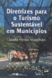 DIRETRIZES PARA O TURISMO SUSTENTAVEL EM MUNICIPIOS