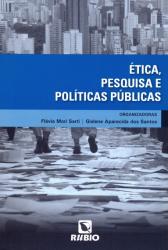 ETICA PESQUISA E POLITICAS PUBLICAS