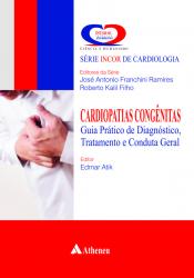 CARDIOPATIAS CONGÊNITAS GUIA PRÁTICO DE DIAGNÓSTICO, TRATAMENTO E CONDUTA GERAL