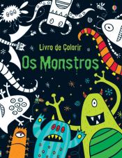 MONSTROS, OS - LIVRO DE COLORIR