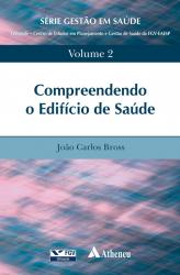 COMPREENDENDO O EDIFÍCIO DE SAÚDE - VOLUME 2