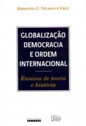 GLOBALIZAÇÃO, DEMOCRACIA E ORDEM INTERNACIONAL