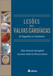 LESÕES DAS VÁLVULAS CARDÍACAS - DO DIAGNÓSTICO AO TRATAMENTO