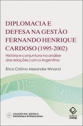 DIPLOMACIA E DEFESA NA GESTÃO FERNANDO HENRIQUE CARDOSO (1995-2002)