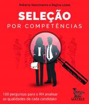 SELEÇÃO POR COMPETÊNCIAS - 100 PERGUNTAS PARA O RH ANALISAR AS QUALIDADES DE CADA CANDITATO