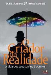 O CRIADOR DA REALIDADE