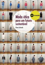 MODA ÉTICA PARA UM FUTURO SUSTENTÁVEL