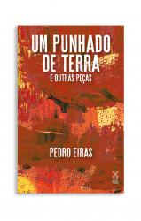 UM PUNHADO DE TERRA E OUTRAS PEÇAS