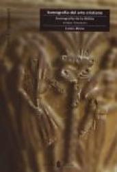 ICONOGRAFIA DE LA BIBLIA - TOMO 1 - VOL. 1 - ANTIGUO TESTAMENTO