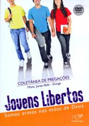 DVD JOVENS LIBERTOS SOMOS ARMAS NAS MAOS DE DEUS - COLETANEA DE PREGACOES