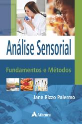 ANÁLISE SENSORIAL - FUNDAMENTOS E MÉTODOS