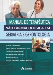 MANUAL DE TERAPÊUTICA NÃO FARMACOLÓGICA EM GERIATRIA E GERONTOLOGIA