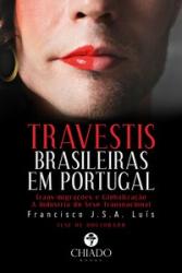 TRAVESTIS BRASILEIRAS EM PORTUGAL: PERCURSOS, IDENTIDADES E AMBIGUIDADES