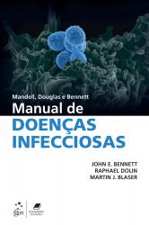 MANDELL, DOUGLAS E BENNETT - MANUAL DE DOENÇAS INFECCIOSAS