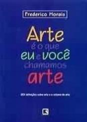 ARTE E O QUE EU E VOCE CHAMAMOS ARTE