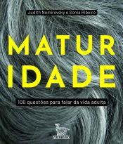 MATURIDADE - 100 QUESTÕES PARA FALAR DA VIDA ADULTA