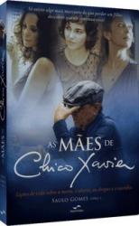 AS MÃES DE CHICO XAVIER