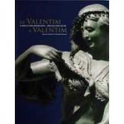 DE VALENTIM A VALENTIM - A ESCULTURA BRASILEIRA SEC XVIII AO XX
