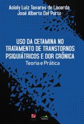 USO DA CETAMINA NO TRATAMENTO DE TRANSTORNOS PSIQUIÁTRICOS E DOR CRÔNICA