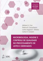 MICROBIOLOGIA, HIGIENE E CONTROLE DE QUALIDADE NO PROCESSAMENTO DE LEITES E DERIVADOS