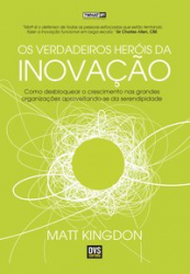 OS VERDADEIROS HERÓIS DA INOVAÇÃO