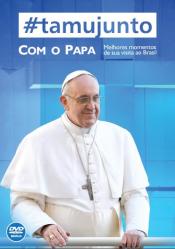 DVD TAMUJUNTO COM O PAPA - MELHORES MOMENTOS DE SUA VISTA AO BRASIL - 1ª