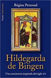 HILDEGARDA DE BINGEN - UNA CONCIENCIA INSPIRADA DEL SIGLO XII