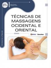 TÉCNICAS DE MASSAGENS OCIDENTAL E ORIENTAL