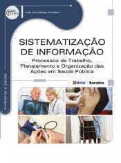 SISTEMATIZACAO DE INFORMACAO - PROCESSOS DE TRABALHO, PLANEJAMENTO E ORGANI - 1