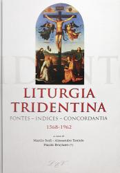 LITURGIA TRIDENTINA - FONTES INDICES CONCORDANTIA  1568-1962