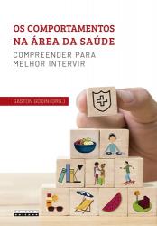 OS COMPORTAMENTOS NA AREA DA SAUDE - COMPREENDER PARA MELHOR INTERVIR