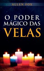 O PODER MAGICO DAS VELAS